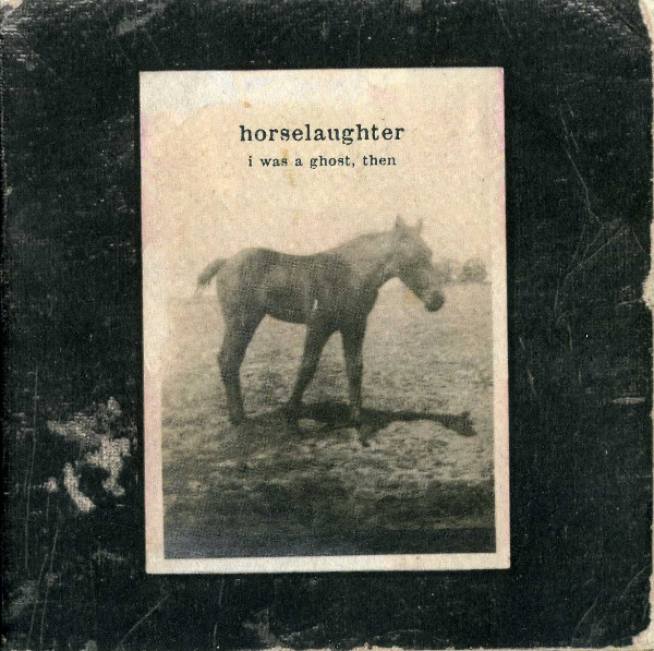Horselaughter - I Was a Ghost Then - 2011