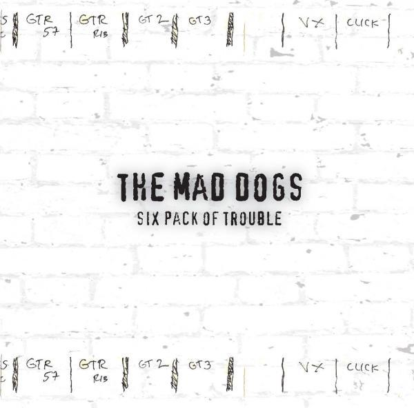Mad Dogs - Six Pack of Trouble
