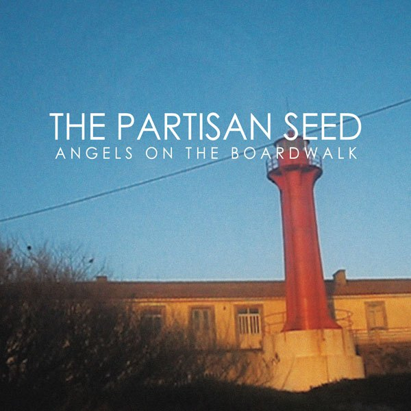 The Partisan Seed - Angels On The Boardwalk - 2014