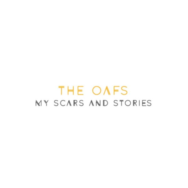 The Oafs - My Scars and Stories - 2016